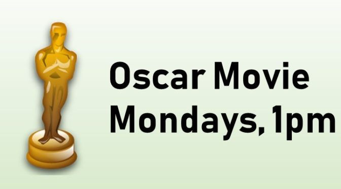 oscar movie mondays 1pm