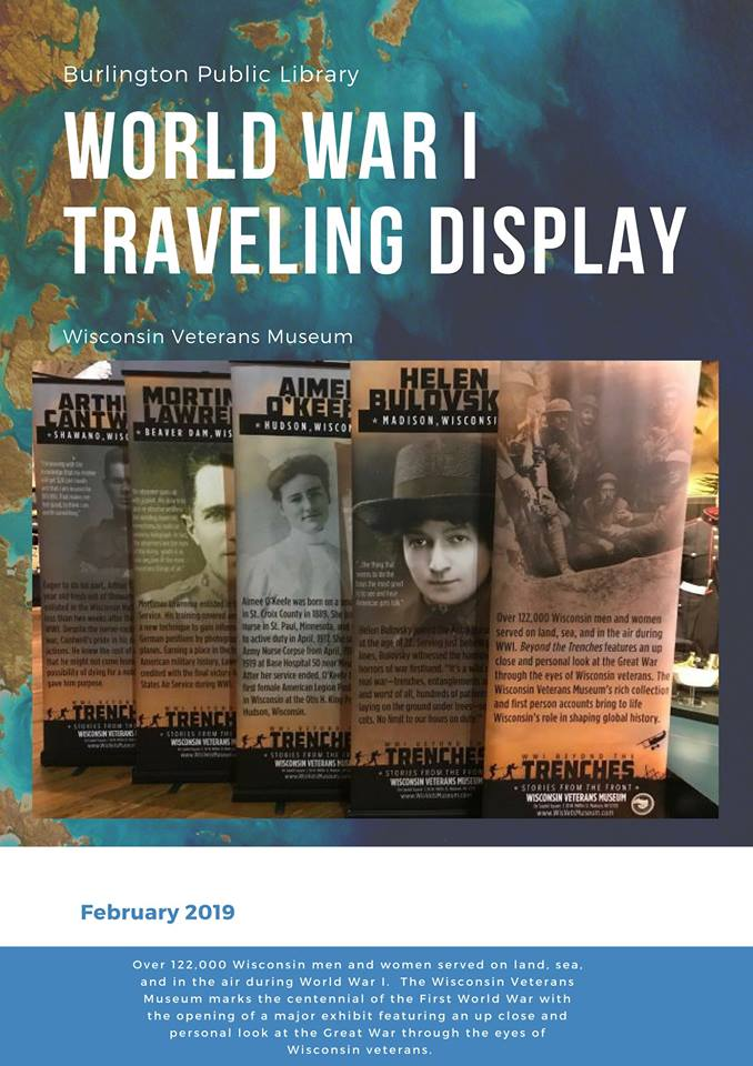World War I Traveling Exhibit, sponsored by the Wisconsin Veterans Museum, is on display at the Library through the end of February.